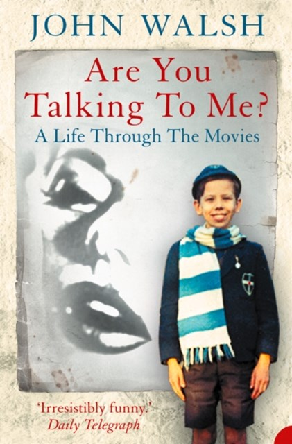 Are you talking to me?: A Life Through the Movies