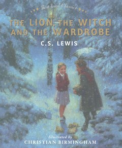 Best-loved Classics: The Lion, The Witch and the Wardrobe