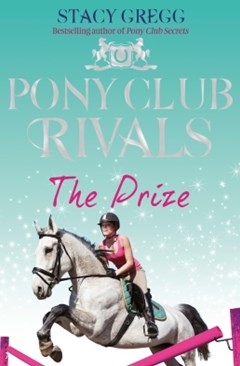 (ebook) The Prize (Pony Club Rivals, Book 4)