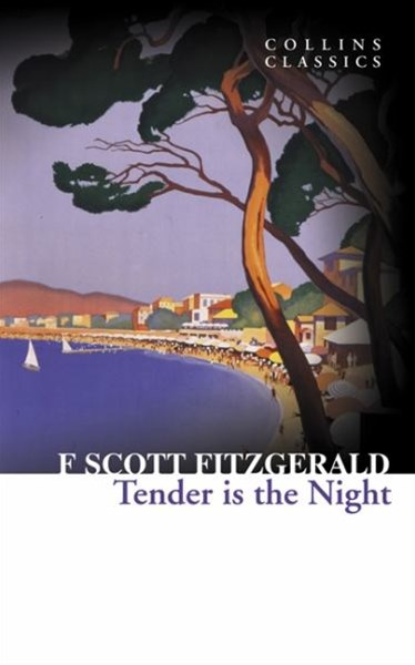 Collins Classics: Tender Is The Night
