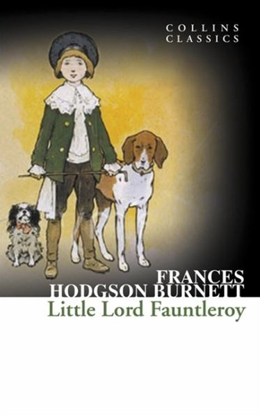 Collins Classics: Little Lord Fauntleroy