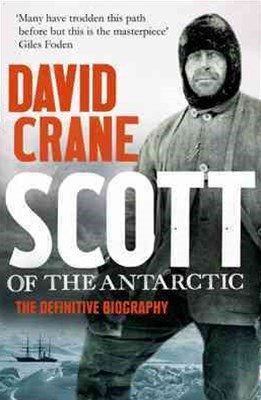Scott of the Antarctic: The Definitive Biography