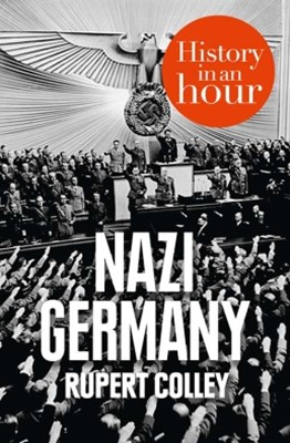 (ebook) Nazi Germany: History in an Hour