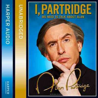 I, Partridge: We Need To Talk About Alan [unabridged Edition] 6/420