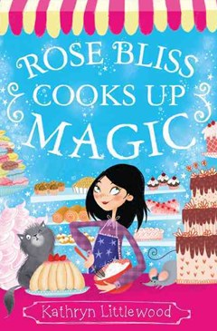 The Bliss Bakery Trilogy (3) - Rose Bliss Cooks up Magic