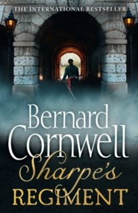 Sharpe's Regiment: The Invasion of France, June to November 1813 by Bernard Cornwell (9780007452873) - PaperBack - Adventure Fiction Historical
