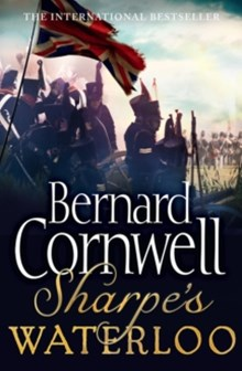 Sharpe's Waterloo: The Waterloo Campaign, 15-18 June, 1815
