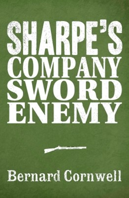 Sharpe 3-Book Collection 5: SharpeGÇÖs Company, SharpeGÇÖs Sword, SharpeGÇÖs Enemy
