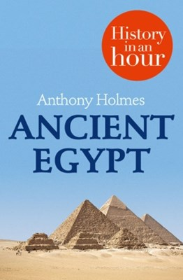 (ebook) Ancient Egypt: History in an Hour