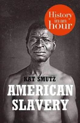 (ebook) American Slavery: History in an Hour