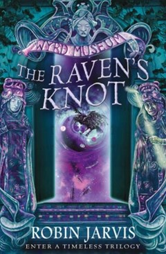 The RavenGÇÖs Knot (Tales from the Wyrd Museum, Book 2)