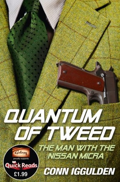 Quantum of Tweed: The Man with the Nissan Micra [Quick Reads edition]