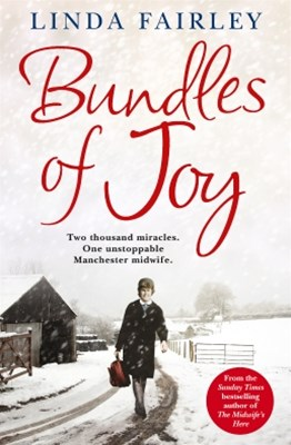 (ebook) Bundles of Joy: Two Thousand Miracles. One Unstoppable Manchester Midwife