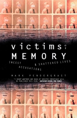 Victims of Memory: Incest Accusations and Shattered Lives