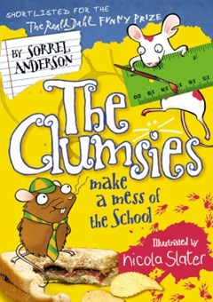 The Clumsies Make a Mess of the School (The Clumsies, Book 5)