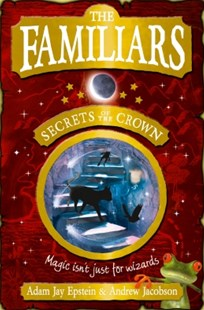 (ebook) The Familiars: Secrets of the Crown - Children's Fiction