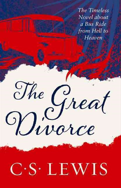 C.S. Lewis Signature Classic: The Great Divorce