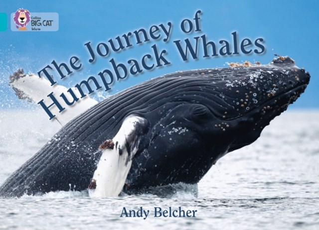 The Journey of Humpback Whales: The Journey of Humpback Whales: Band 07/Turquoise