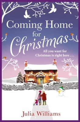 (ebook) Coming Home For Christmas: Warm, humorous and completely irresistible!