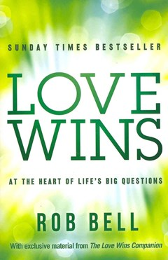 Love Wins: At the Heart of Life