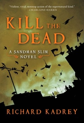Kill the Dead (Sandman Slim, Book 2)