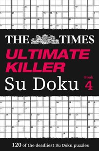The Times Ultimate Killer Su Doku Book 4 by The Times Mind Games (9780007465170) - PaperBack - Craft & Hobbies Puzzles & Games