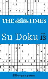 The Times Su Doku Book 13 by The Times Mind Games (9780007465200) - PaperBack - Craft & Hobbies Puzzles & Games