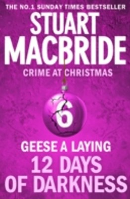 Geese A Laying (short story) (Twelve Days of Darkness: Crime at Christmas, Book 6)