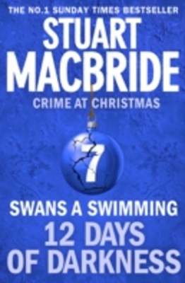 Swans A Swimming (short story) (Twelve Days of Darkness: Crime at Christmas, Book 7)