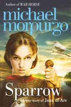 Sparrow: The Story of Joan of Arc