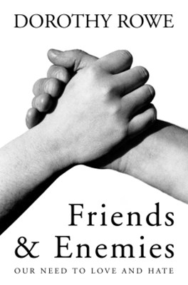Friends and Enemies: Our Need to Love and Hate
