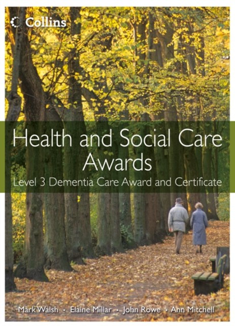 Health and Social Care Awards: Health and Social Care: Level 3 Dementia Care Award and Certificate