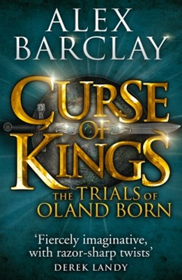 (ebook) Curse of Kings (The Trials of Oland Born, Book 1)