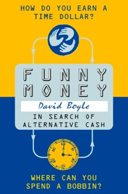 Funny Money: In Search of Alternative Cash
