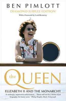 The Queen: Elizabeth II And The Monarchy [Diamond Jubilee Edition]