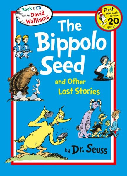 Dr Seuss - The Bippolo Seed And Other Lost Stories [Unabridged Edition]