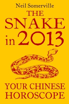 The Snake in 2013: Your Chinese Horoscope
