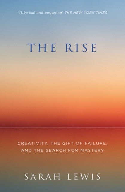 (ebook) The Rise: Creativity, the Gift of Failure, and the Search for Mastery