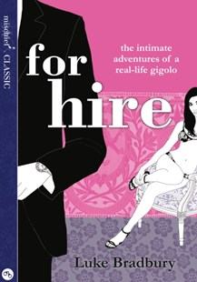(ebook) For Hire: The Intimate Adventures of a Gigolo - Biographies General Biographies
