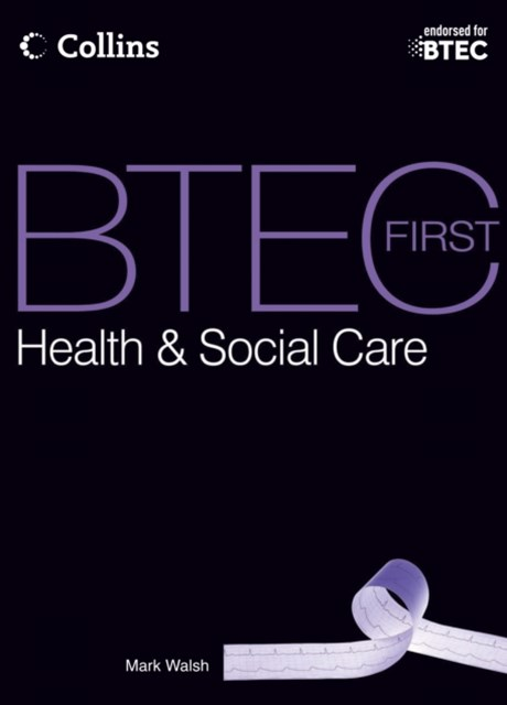BTEC First Health & Social Care: Student Book