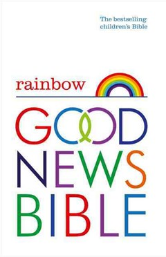 Rainbow Good News Bible (GNB): The Bestselling Children