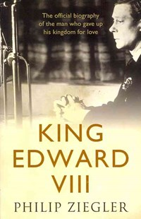 King Edward VIII by Philip Ziegler (9780007481019) - PaperBack - Biographies General Biographies