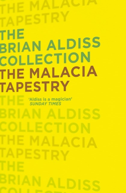 The Malacia Tapestry (The Brian Aldiss Collection)