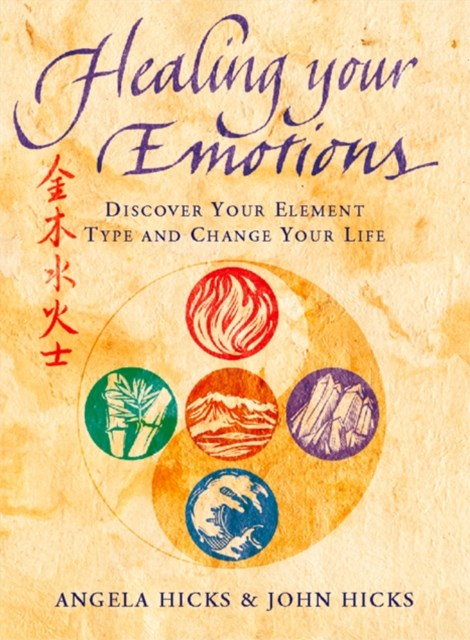 (ebook) Healing Your Emotions: Discover your five element type and change your life