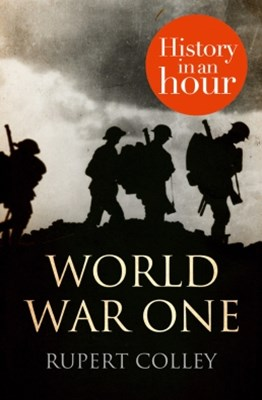 (ebook) World War One: History in an Hour