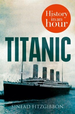 Titanic: History in an Hour