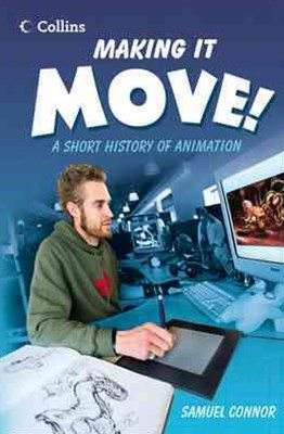 Read On Level 3c-3b Making it Move: A Short History of Animation