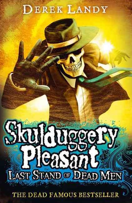 Skulduggery Pleasant (8) - Last Stand of Dead Men