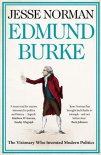 (ebook) Edmund Burke: The Visionary Who Invented Modern Politics - Biographies General Biographies