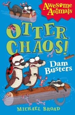 Otter Chaos - The Dam Busters (Awesome Animals)